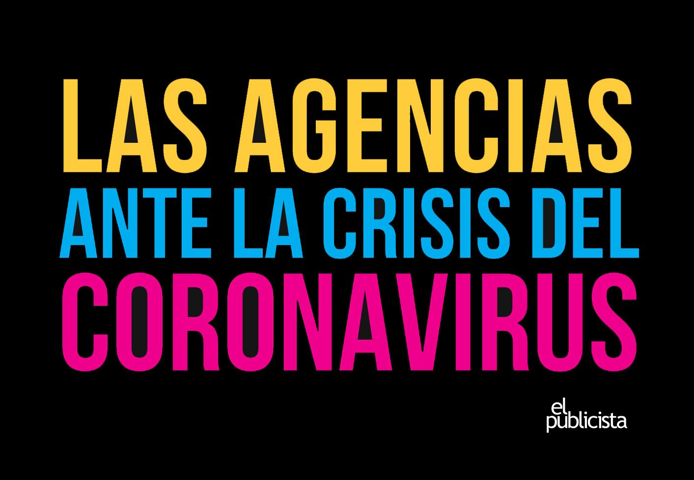 Las Agencias ante la crisis del Coronavirus. El Publicista