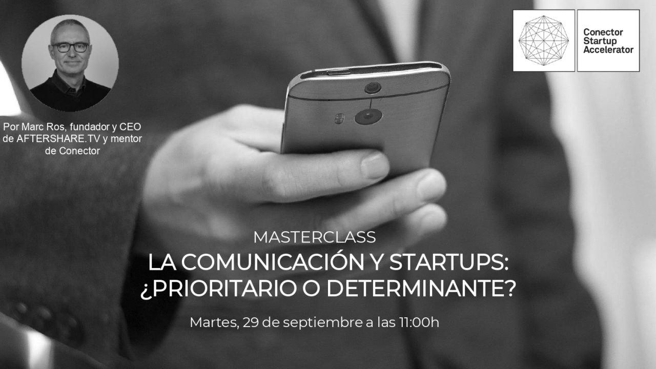 La comunicación y startups: ¿prioritario o determinante?