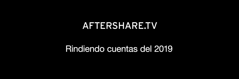 Rindiendo cuentas del 2019: AFTERSHARE crece un 24%